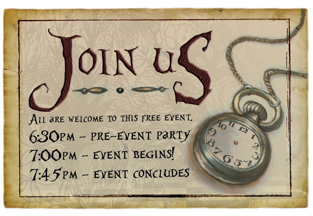 6:30pm – pre-event party  7:00pm – event begins!  7:45pm – event concludes