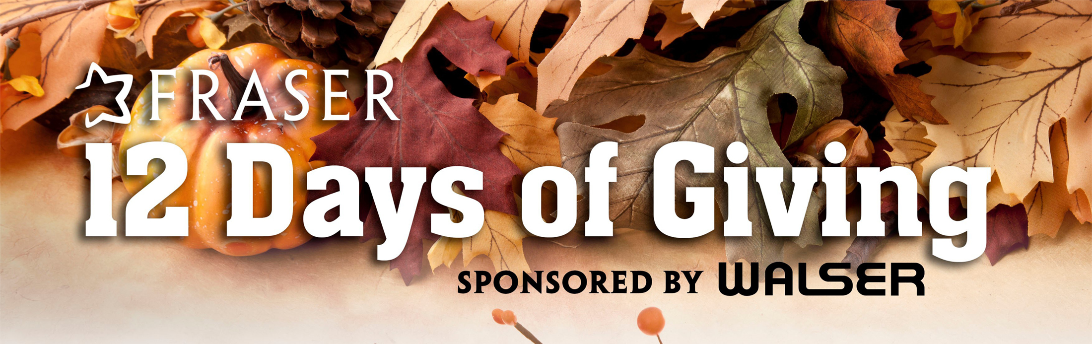 Fraser's 12 Days of Giving sponsored by Walser Automotive Group