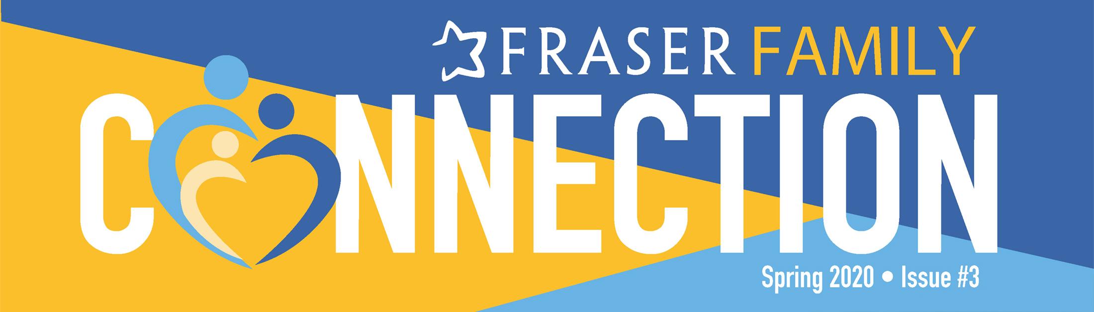 Fraser Family Connection - Spring 2020